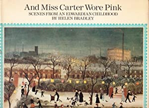 And Miss Carter Wore Pink, Scenes From An Edwardian Childhood