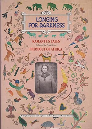 Longing for Darkness: Kamante's Tales from Out: Beard, Peter, Kamante;