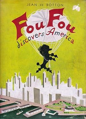 Fou Fou Discovers America: De Botton, Jean