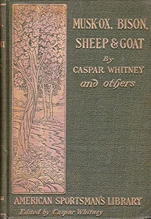 Musk-Ox, Bison, Sheep and Goat: American Sportsman's Library