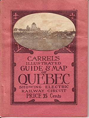 Carrel's Illustrated Guide & Map of Quebec Showing Electric Railway Circuit