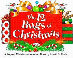 12 Bugs of Christmas : A Pop Up Christmas Counting Book (Bugs in a Box Bks.)