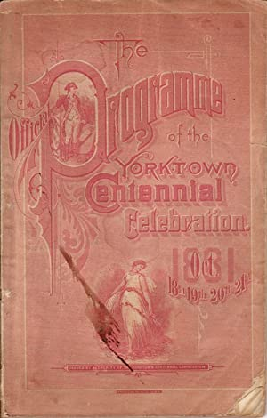 Official Programme of the Yorktown Centennial Celebration; Oct. 18th 19th 20th 21st 1881