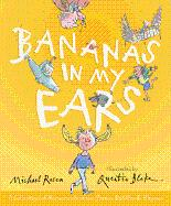 Bananas in My Ears: A Collection of: Rosen, Michael