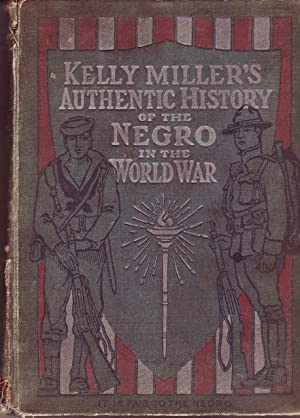 Kelly Miller's Authentic History of the Negro in the World War