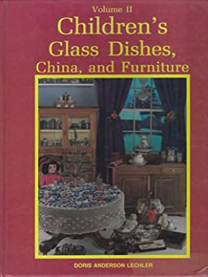 Children's Glass Dishes, China, and Furniture Volume II