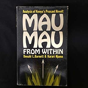 Mau Mau from Within: Autobiography and Analysis of Kenya's Peasant Revolt