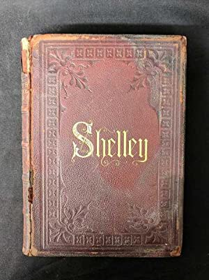 The Poetical Works of Percy Bysshe Shelley: Shelley, Mary