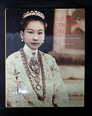 The Straits Chinese: A Cultural History: Khoo Joo Ee