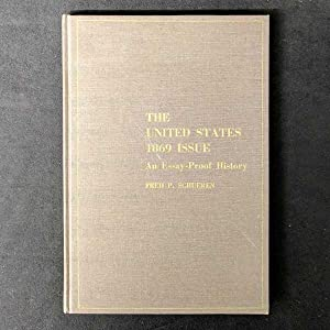 The United States 1869 Issue: An Essay-Proof History