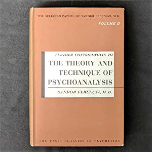 The Selected Papers of Sandor Ferenczi, M.D., Volume 2, Further Contributions to the Theory and T...