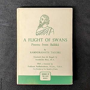 A Flight of Swans: Poems from Balaka: Tagore, Rabindranath