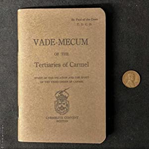 Vade-Mecum of the Tertiaries of Carmel: A Study on the Vocation and the Spirit of the Third Order...