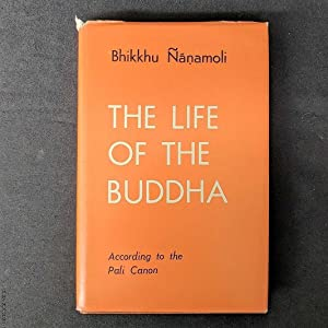 The Life of the Buddha, as it appears in the Pali Canon