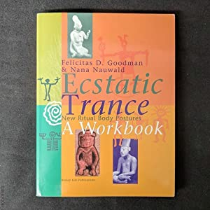 Ecstatic Trance, A Workbook: New Ritual Body Postures