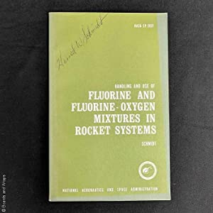 Handling and Use of Fluorine and Fluorine-Oxygen Mixtures in Rocket Systems, NASA SP-3037