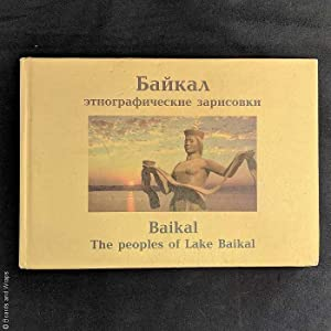 Bajkal: jetnograficheskie zarisovki. / Baikal The peoples of Lake Baikal