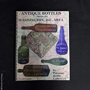 Antique Bottles from the Washington, D.C. Area, Fourth Edition