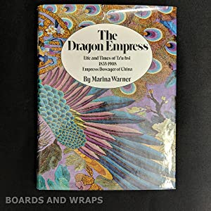 The Dragon Empress The Life and Times of Tz'u-hsi, Empress Dowager of China, 1835-1908
