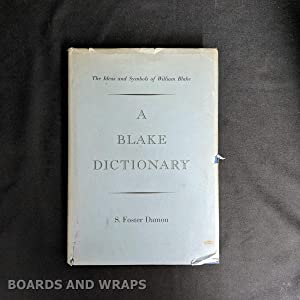 A Blake Dictionary The Ideas and Symbols of William Blake