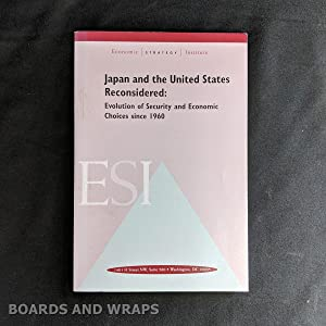 Japan and the United States Reconsidered Evolution of Security and Economic Choices Since 1960