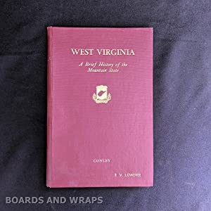 West Virginia A Brief History of the Mountain State