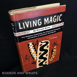 Living Magic The Realities Underlying the Psychical Practices and Beliefs of Australian Aborigines