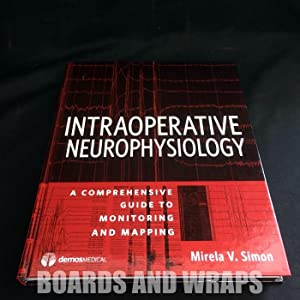 Intraoperative Neurophysiology A Comprehensive Guide to Monitoring and Mapping