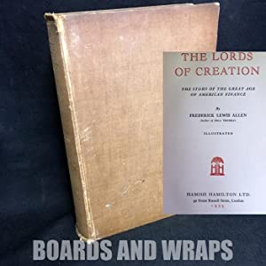 The Lords of Creation The Story of the Great Age of American Finance
