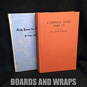 A Federal Judge Sums Up and Sixty Years in the Courts (2 volumes)