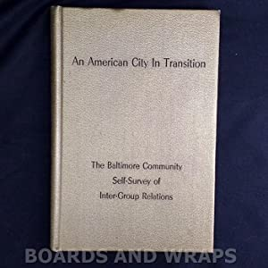 An Amerian City in Transition The Baltimore Community Self-Survey of Inter-Group Relations