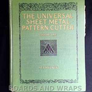 The Universal Sheet Metal Pattern Cutter A Comprehensive Treatise on All Branches of Sheet Metal ...