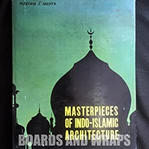 Masterpieces of Indo-Islamic Architecture