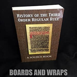 History of the Third Order Regular Rule A Source Book