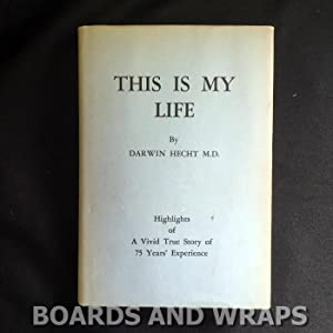 This Is My Life Highlights of a Vivid True Story of Seventy-Five Years' Experience