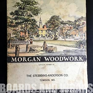 Morgan Woodwork Catalog Number 101: The Stebbins-Anderson Co., Towson, MD