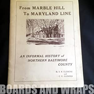 From Marble Hill to Maryland Line An Informal History of Northern Baltimore County