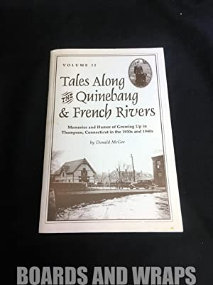 Tales Along the Quinebaug & French Rivers Memoirs and Humor of Growing Up in Thompson, Connecticu...