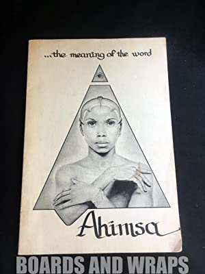 . . . the Meaning of the Word Ahimsa