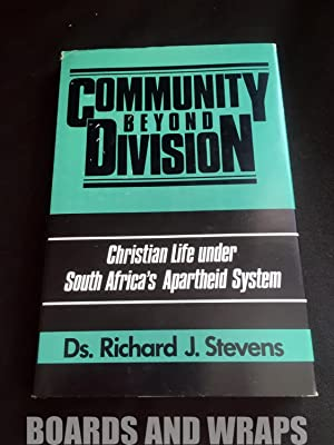 Community Beyond Division Christian Life Under South Africa's Apartheid System
