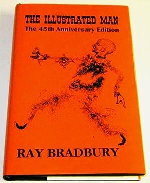 The Illustrated Man - The 45th Anniversary: Bradbury, Ray (William