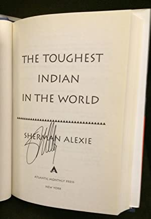 THE TOUGHEST INDIAN IN THE WORLD (SIGNED): Alexie, Sherman.
