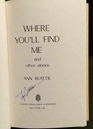 Where You'll Find Me and Other Stories (Signed): Ann Beattie