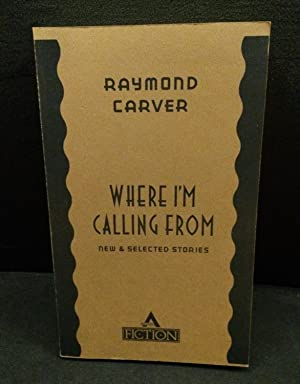 Where I'm Calling From (Uncorrected Proof): Carver, Raymond