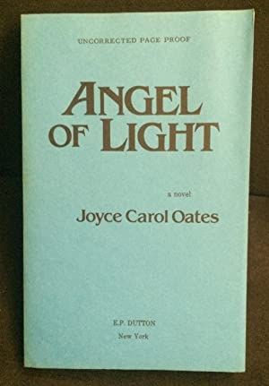 Angel of Light (Uncorrected Proof): Oates, Joyce Carol
