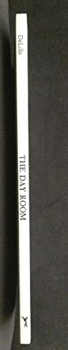 The Day Room (Uncorrected Proof): Delillo, Don