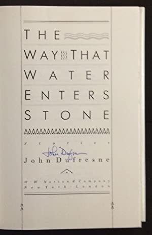 The Way That Water Enters Stone (Signed): Dufresne, John