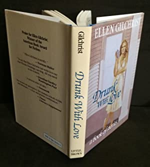 Drunk With Love: A Book of Stories (Signed): Gilchrist, Ellen