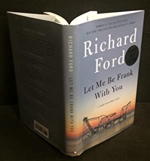 Let Me Be Frank With You: A: Richard Ford