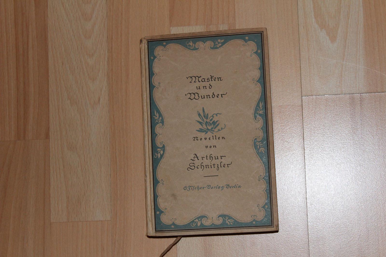 Masken und Wunder. Novellen von Arthur Schnitzler.: Schnitzler, Arthur: